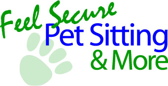 Feel Secure Pet Sitting & More